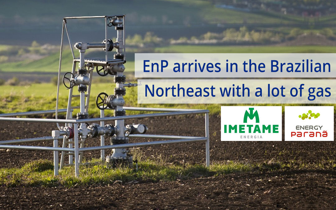 EnP arrives in the Brazilian Northeast with a lot of gas