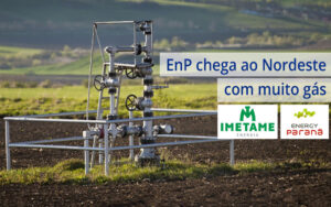 EnP chega ao Nordeste com muito gás